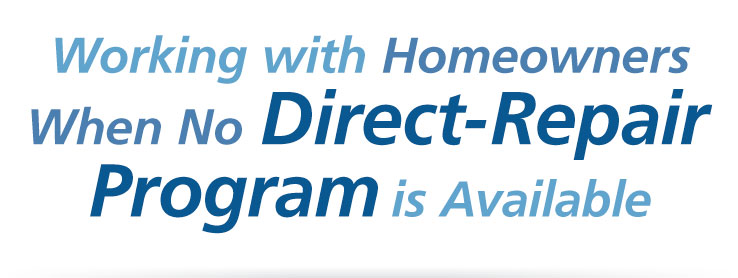 Working with Homeowners When no Direct-Repair Program is Available