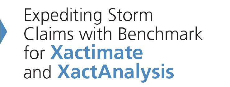 Expediting Storm Claims with Benchmark for Xactimate and XactAnalysis
