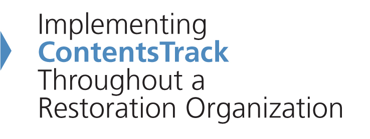 Implementing ContentsTrack throughout a Restoration Organization