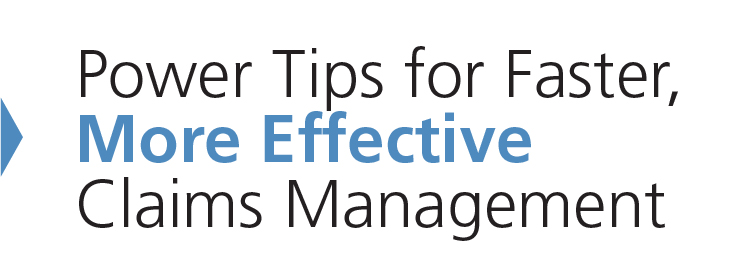 Power Tips for Faster, More Effective Claims Management