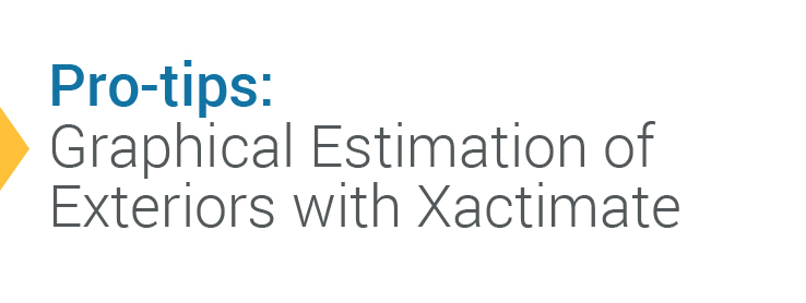Pro Tips: Graphical Estimation of Exteriors with Xactimate