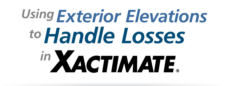 Using Exterior Elevations to Handle Losses in Xactimate