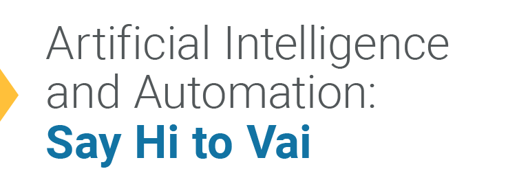 Artificial Intelligence And Automation Say Hi To Vai