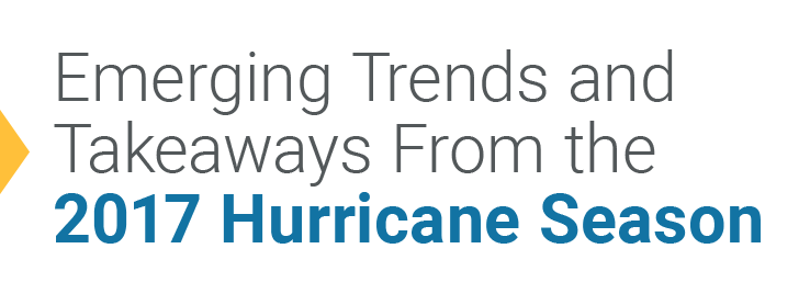 Emerging Trends and Takeaways From the 2017 Hurricane Season