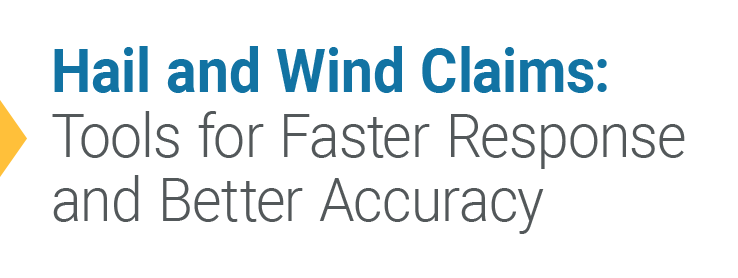 Hail and Wind Claims: Tools for Faster Response and Better Accuracy