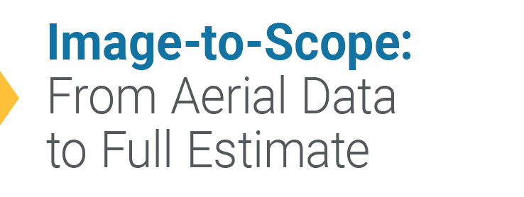 Image-to-Scope: From Aerial Data to Full Estimate