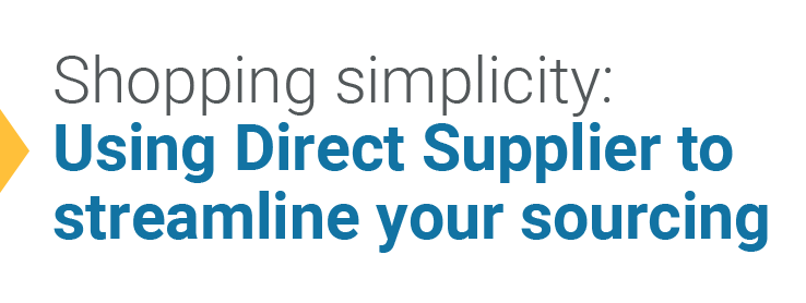 Shopping simplicity: Using Direct Supplier to streamline your sourcing