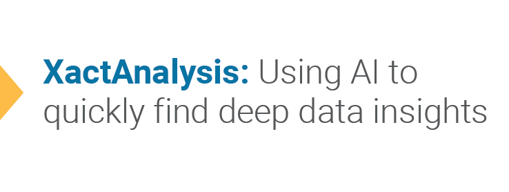 Xactanalysis Using Ai To Quickly Find Deep Data Insights