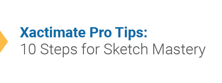 Xactimate Pro Tips: 10 Steps for Sketch Mastery | Webcasts