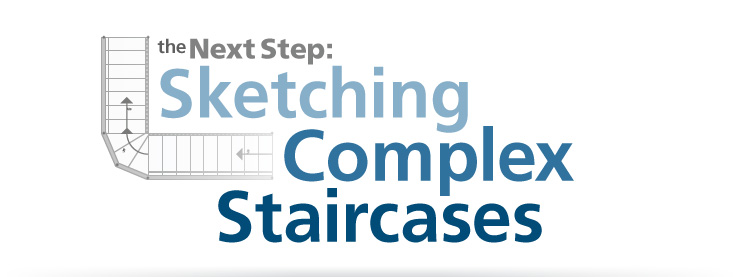 The Next Step: Sketching Complex Staircases