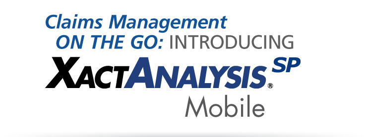 Claims Management on the Go: Introducing XactAnalysisSP Mobile